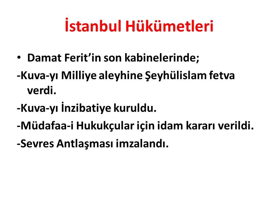 İstanbul Hükümetleri Damat Ferit'in son kabinelerinde;
