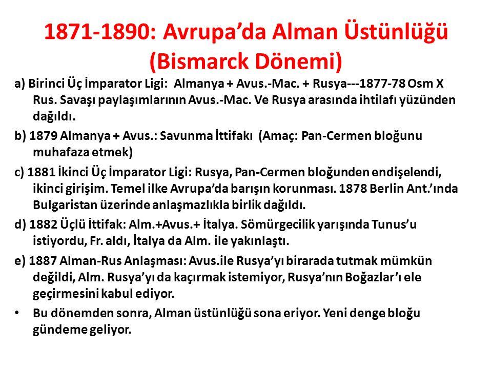 1871-1890: Avrupa'da Alman Üstünlüğü (Bismarck Dönemi)