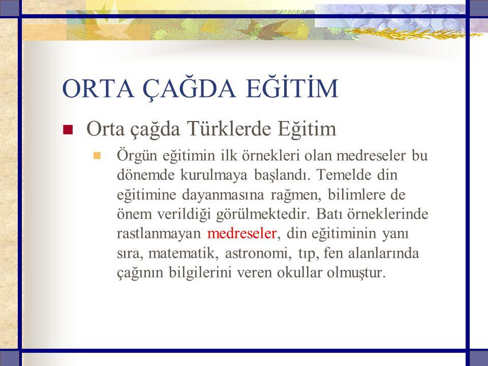 ORTA ÇAĞDA EĞİTİM Orta çağda Türklerde Eğitim