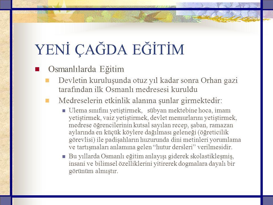 YENİ ÇAĞDA EĞİTİM Osmanlılarda Eğitim