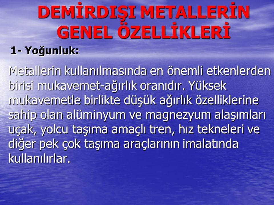 DEMİRDIŞI METALLERİN GENEL ÖZELLİKLERİ