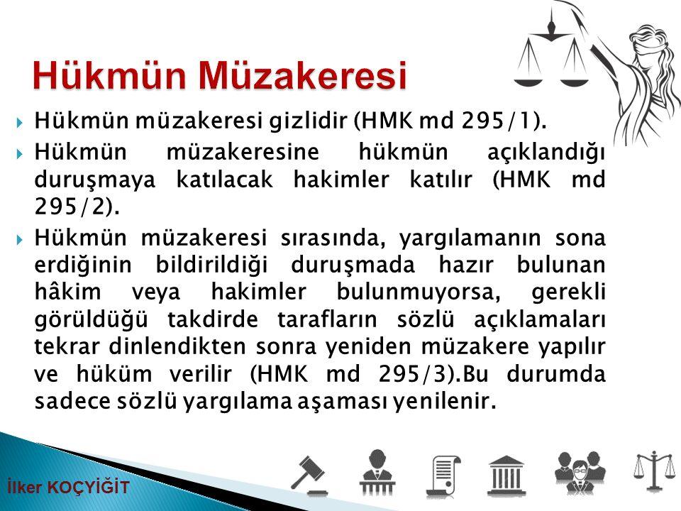 Hükmün Müzakeresi Hükmün müzakeresi gizlidir (HMK md 295/1).