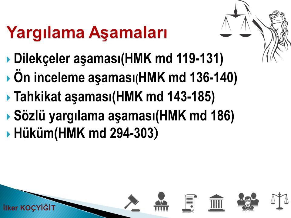 Yargılama Aşamaları Dilekçeler aşaması(HMK md 119-131)