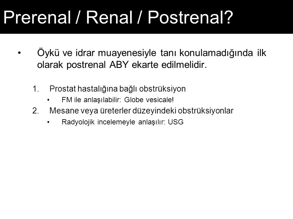 Prerenal / Renal / Postrenal
