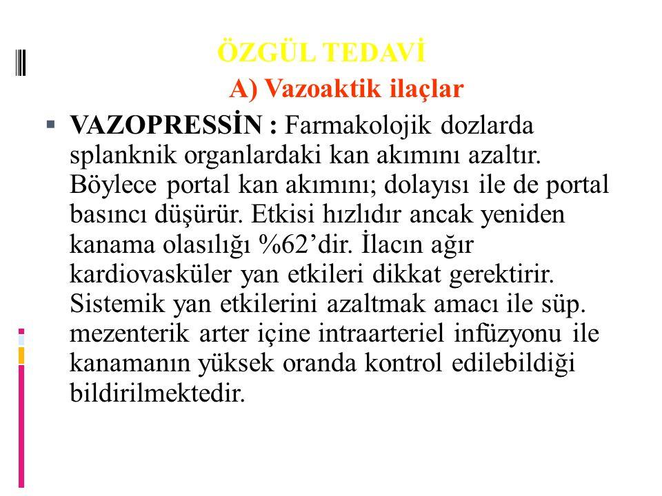 ÖZGÜL TEDAVİ A) Vazoaktik ilaçlar.