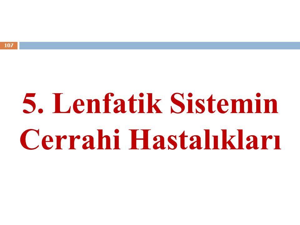 5. Lenfatik Sistemin Cerrahi Hastalıkları