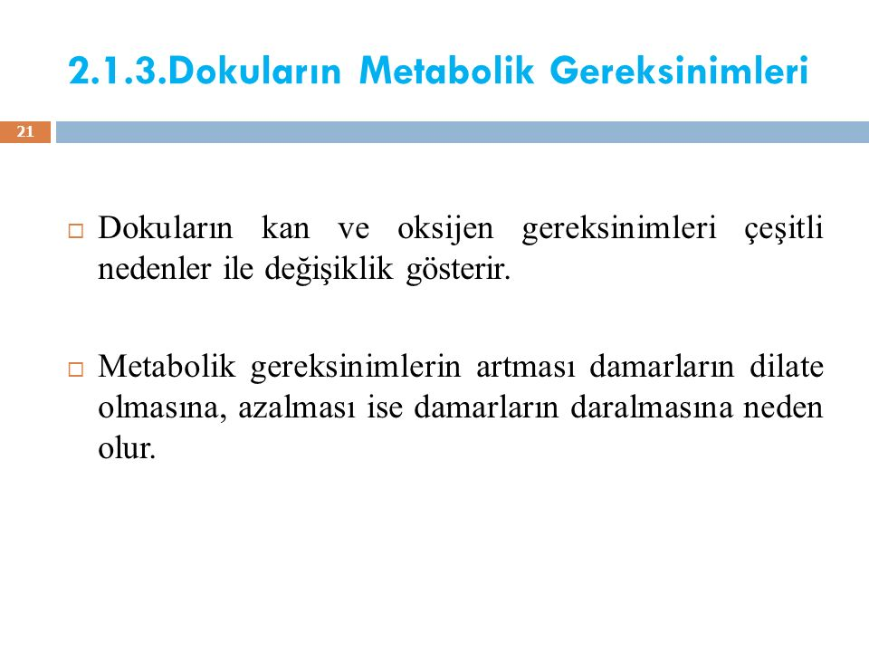 2.1.3.Dokuların Metabolik Gereksinimleri