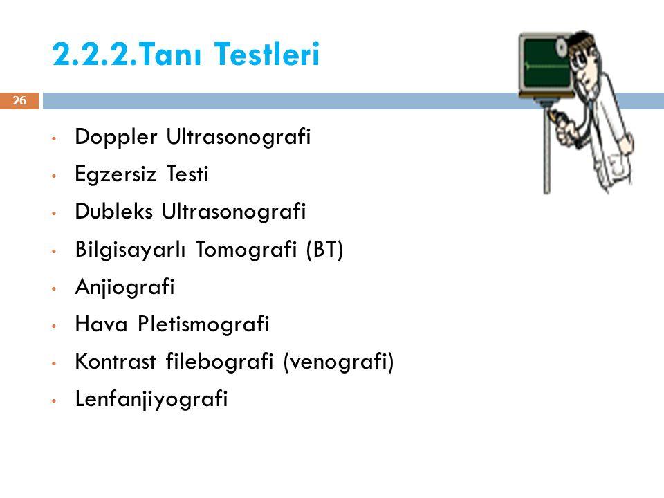 2.2.2.Tanı Testleri Doppler Ultrasonografi Egzersiz Testi