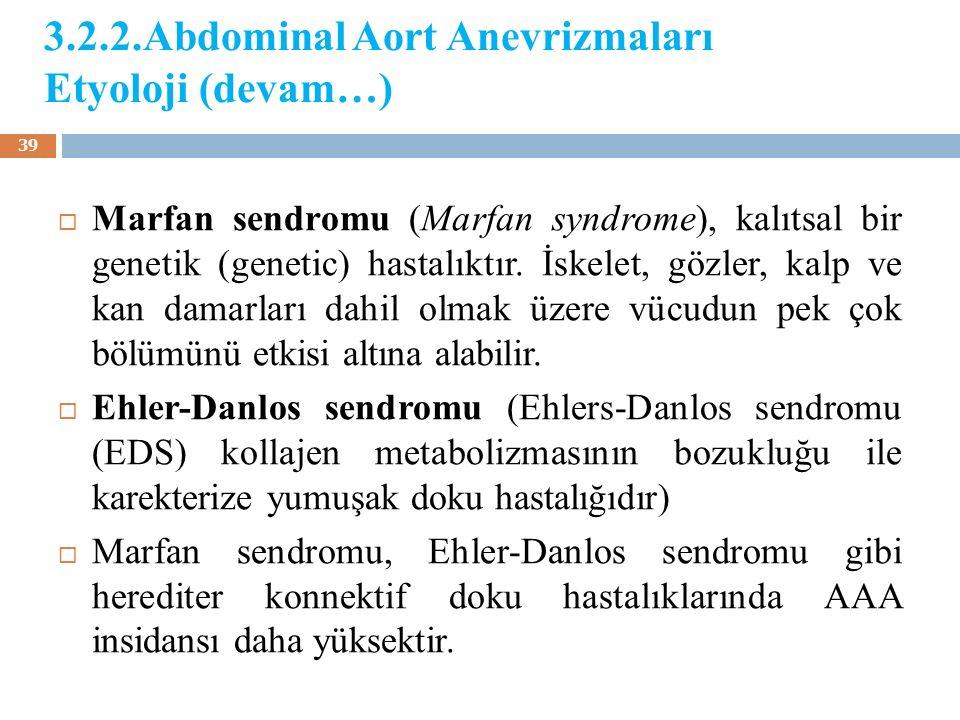 3.2.2.Abdominal Aort Anevrizmaları Etyoloji (devam…)