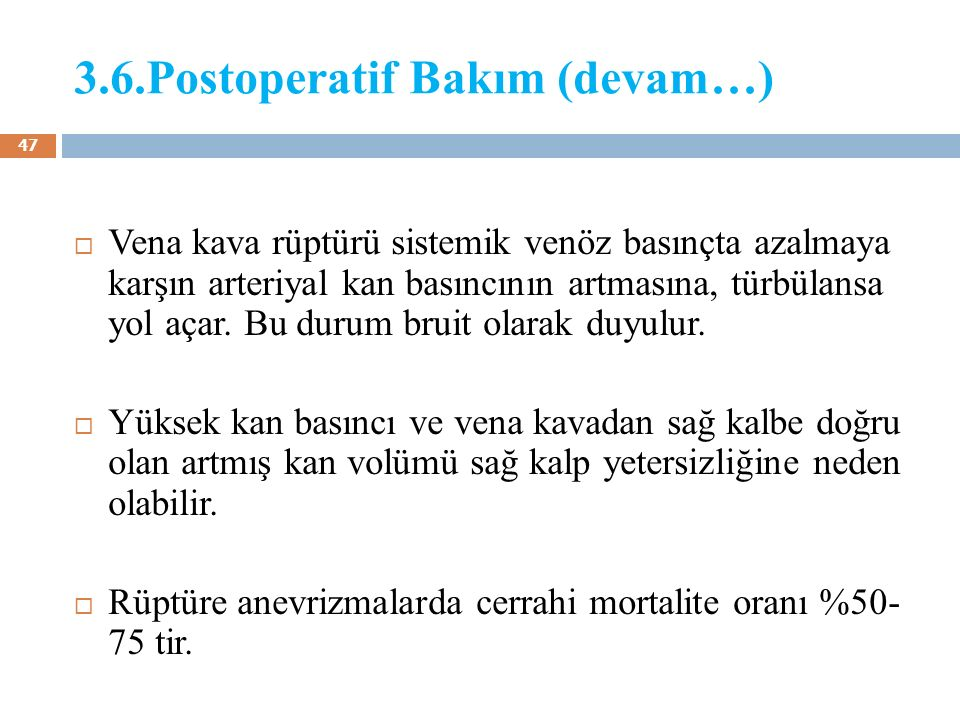 3.6.Postoperatif Bakım (devam…)