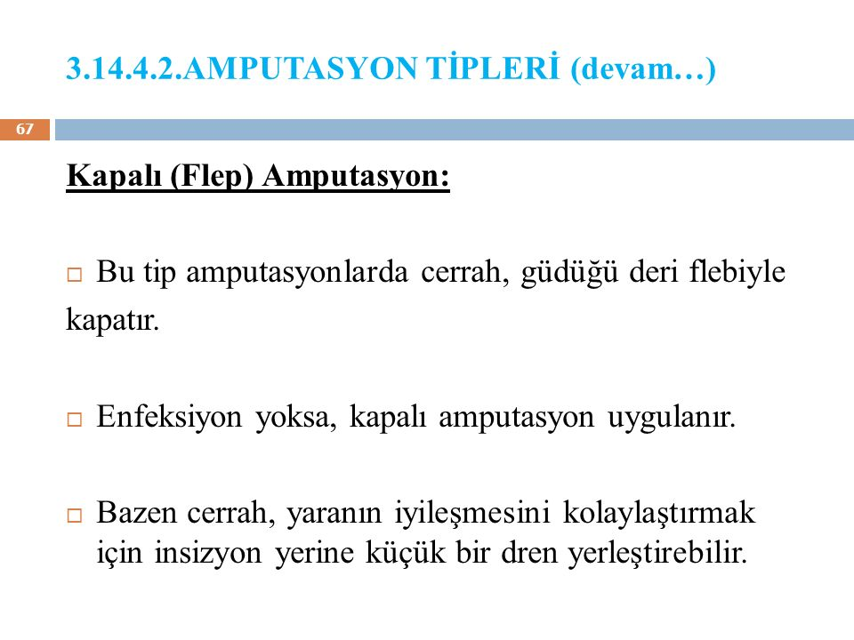 3.14.4.2.AMPUTASYON TİPLERİ (devam…)