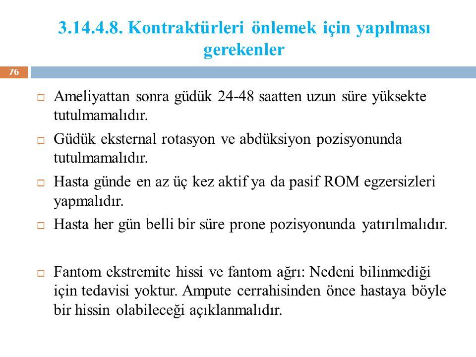 3.14.4.8. Kontraktürleri önlemek için yapılması gerekenler