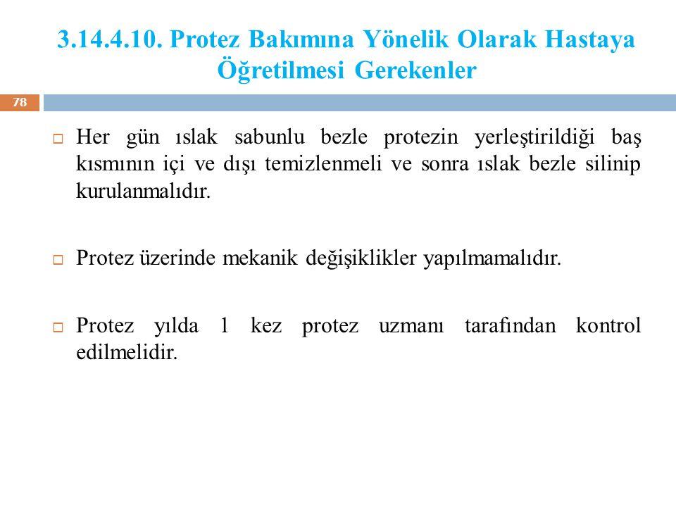 3.14.4.10. Protez Bakımına Yönelik Olarak Hastaya Öğretilmesi Gerekenler
