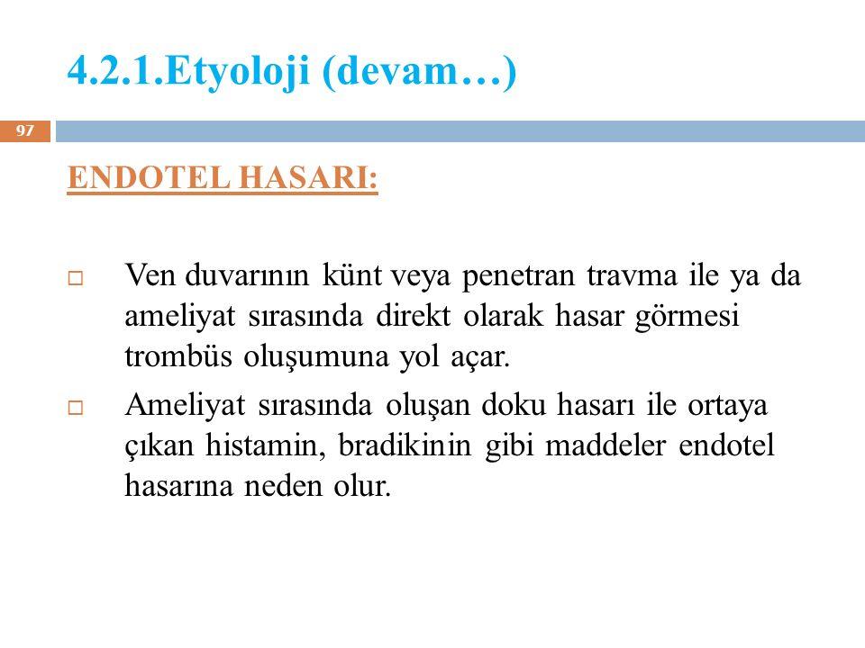 4.2.1.Etyoloji (devam…) ENDOTEL HASARI: