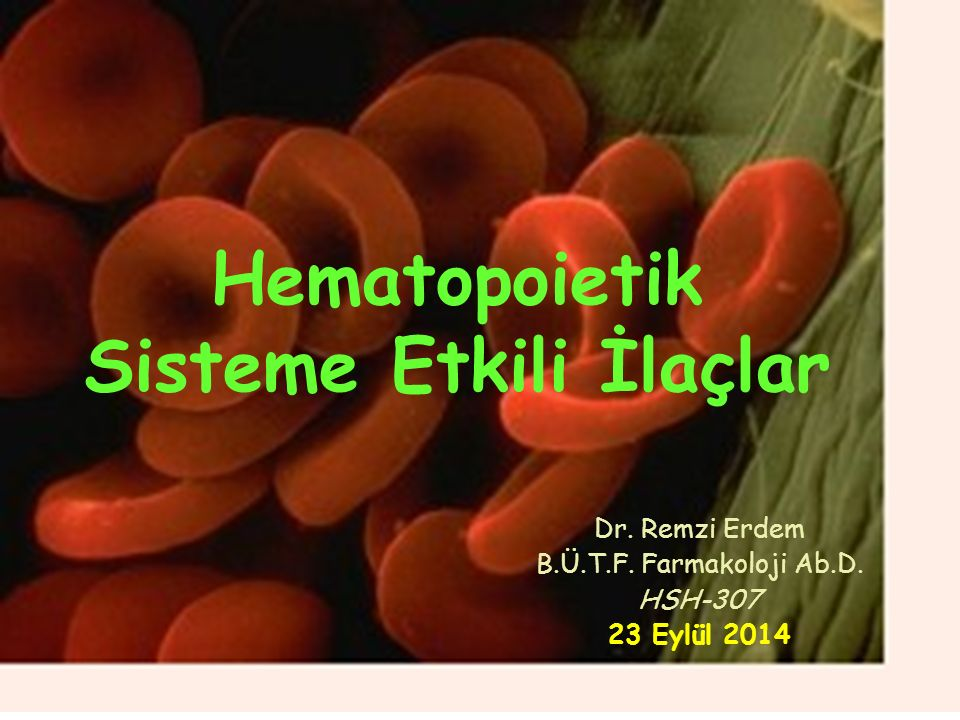 Hematopoietik Sisteme Etkili İlaçlar
