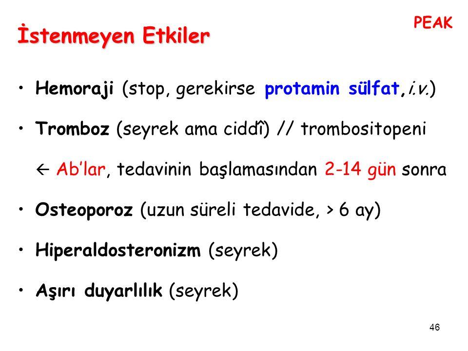 İstenmeyen Etkiler Hemoraji (stop, gerekirse protamin sülfat,i.v.)