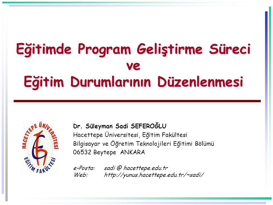 Eğitimde Program Geliştirme Süreci ve Eğitim Durumlarının Düzenlenmesi