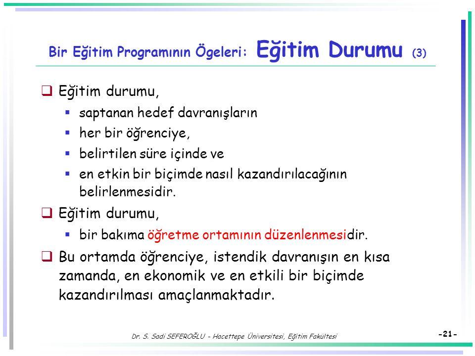 Bir Eğitim Programının Ögeleri: Eğitim Durumu (3)