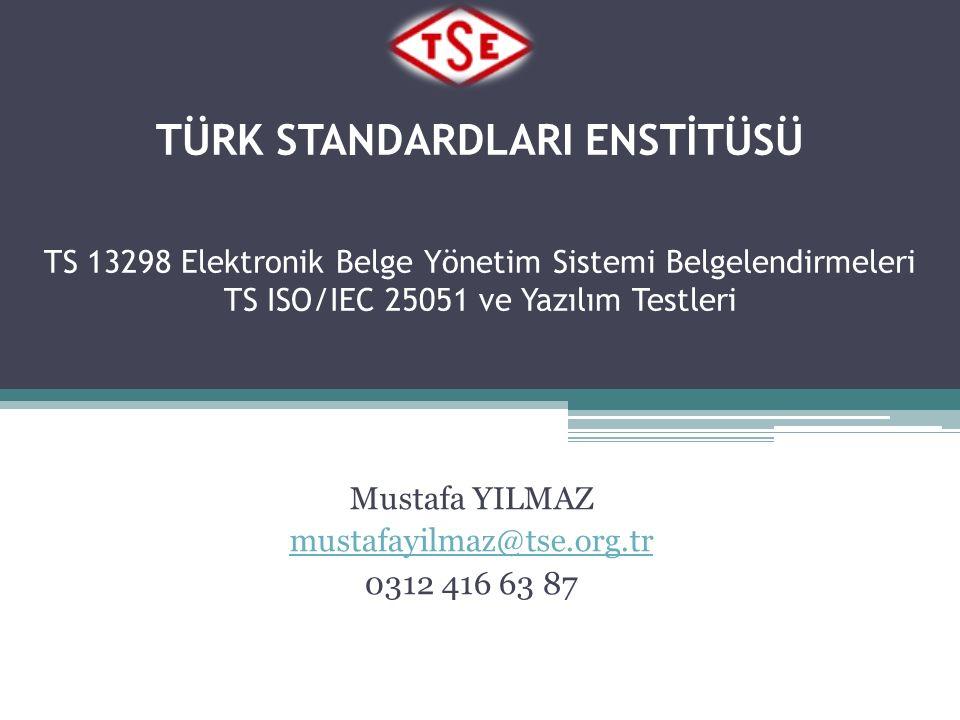 Mustafa YILMAZ mustafayilmaz@tse.org.tr 0312 416 63 87