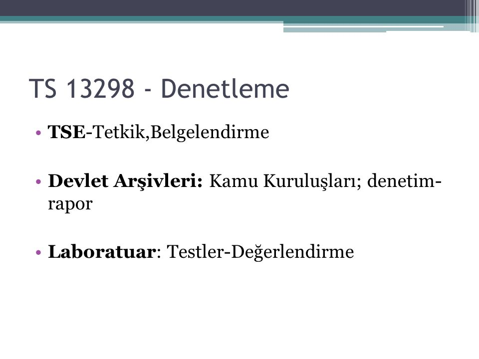 TS 13298 - Denetleme TSE-Tetkik,Belgelendirme