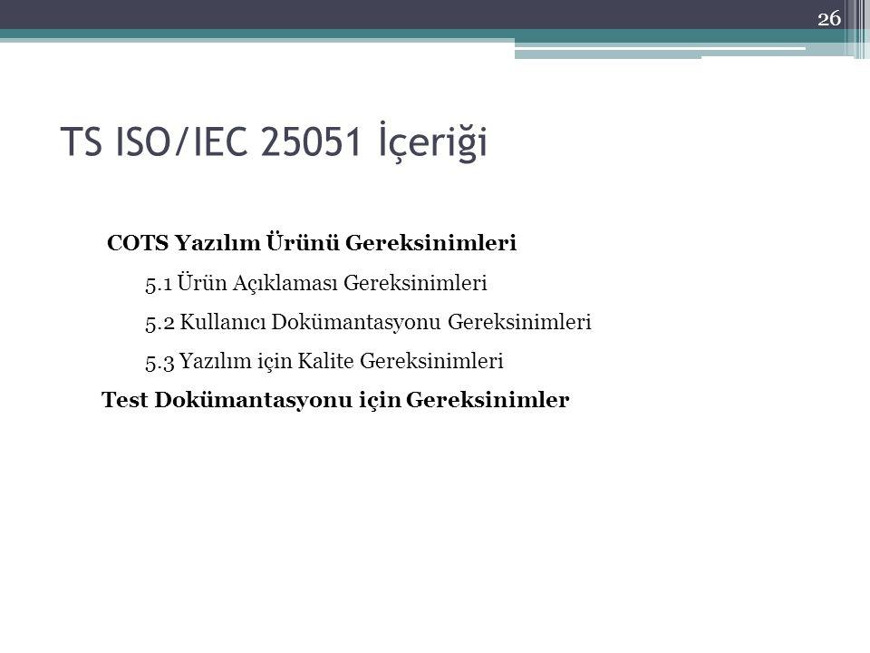 TS ISO/IEC 25051 İçeriği COTS Yazılım Ürünü Gereksinimleri