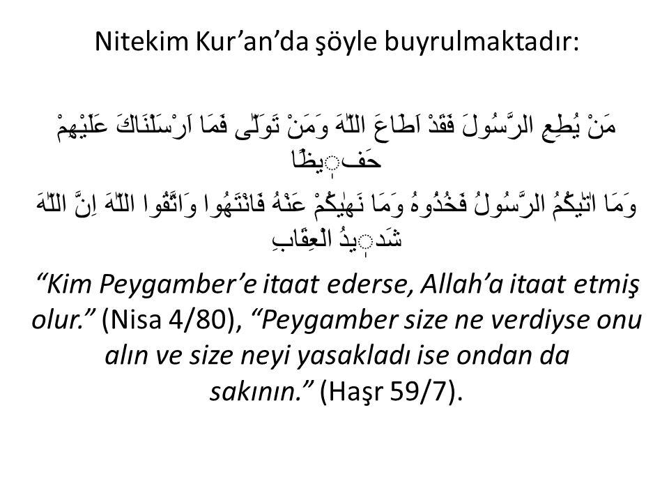 Nitekim Kur'an'da şöyle buyrulmaktadır: