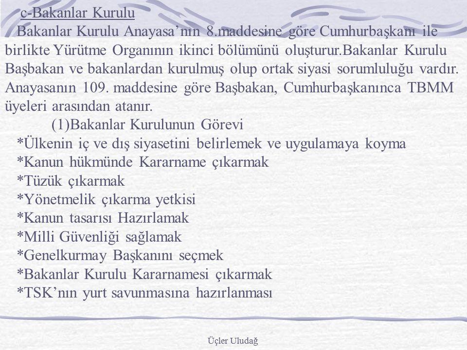 (1)Bakanlar Kurulunun Görevi
