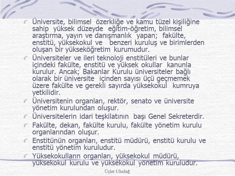 Üniversitelerin idari teşkilatının başı Genel Sekreterdir.