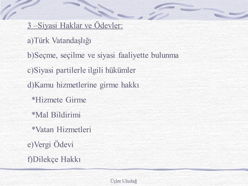 3 –Siyasi Haklar ve Ödevler: a)Türk Vatandaşlığı