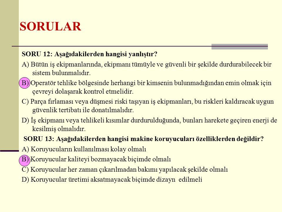 SORULAR SORU 12: Aşağıdakilerden hangisi yanlıştır