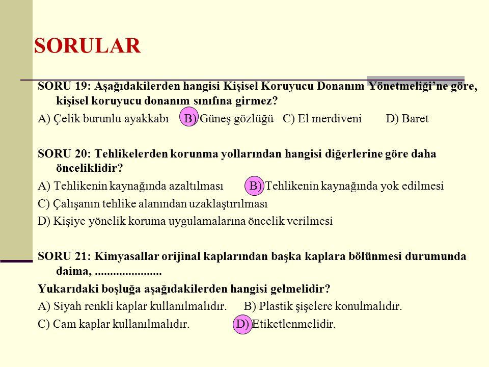 SORULAR SORU 19: Aşağıdakilerden hangisi Kişisel Koruyucu Donanım Yönetmeliği'ne göre, kişisel koruyucu donanım sınıfına girmez