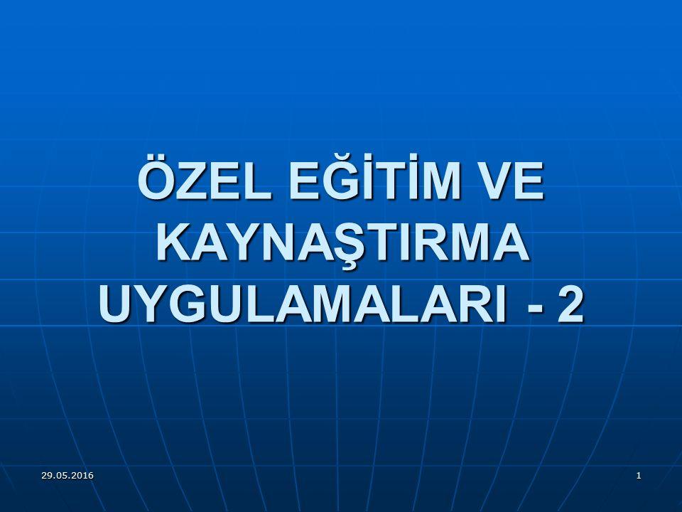 ÖZEL EĞİTİM VE KAYNAŞTIRMA UYGULAMALARI - 2