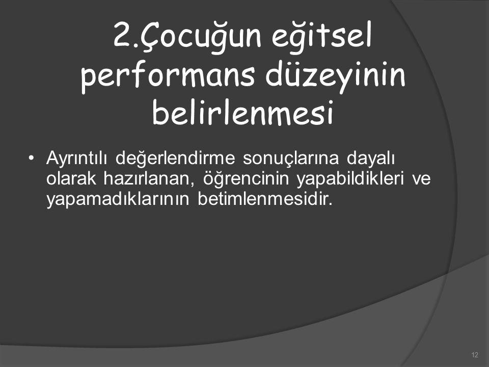 2.Çocuğun eğitsel performans düzeyinin belirlenmesi