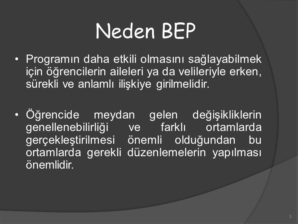 Neden BEP Programın daha etkili olmasını sağlayabilmek için öğrencilerin aileleri ya da velileriyle erken, sürekli ve anlamlı ilişkiye girilmelidir.
