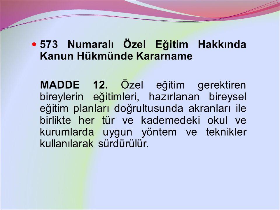 573 Numaralı Özel Eğitim Hakkında Kanun Hükmünde Kararname