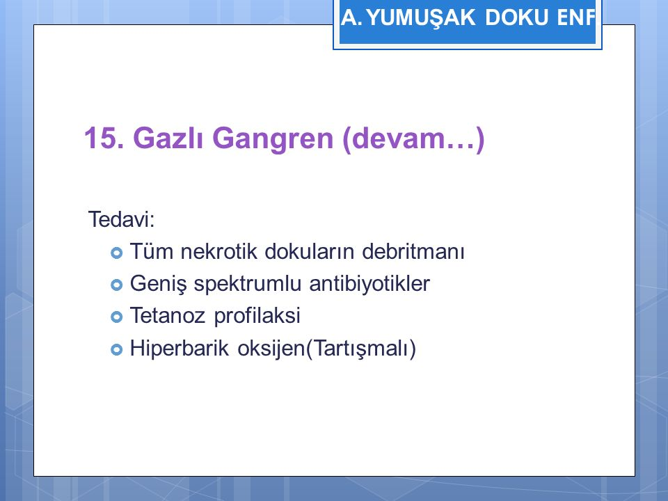 15. Gazlı Gangren (devam…)