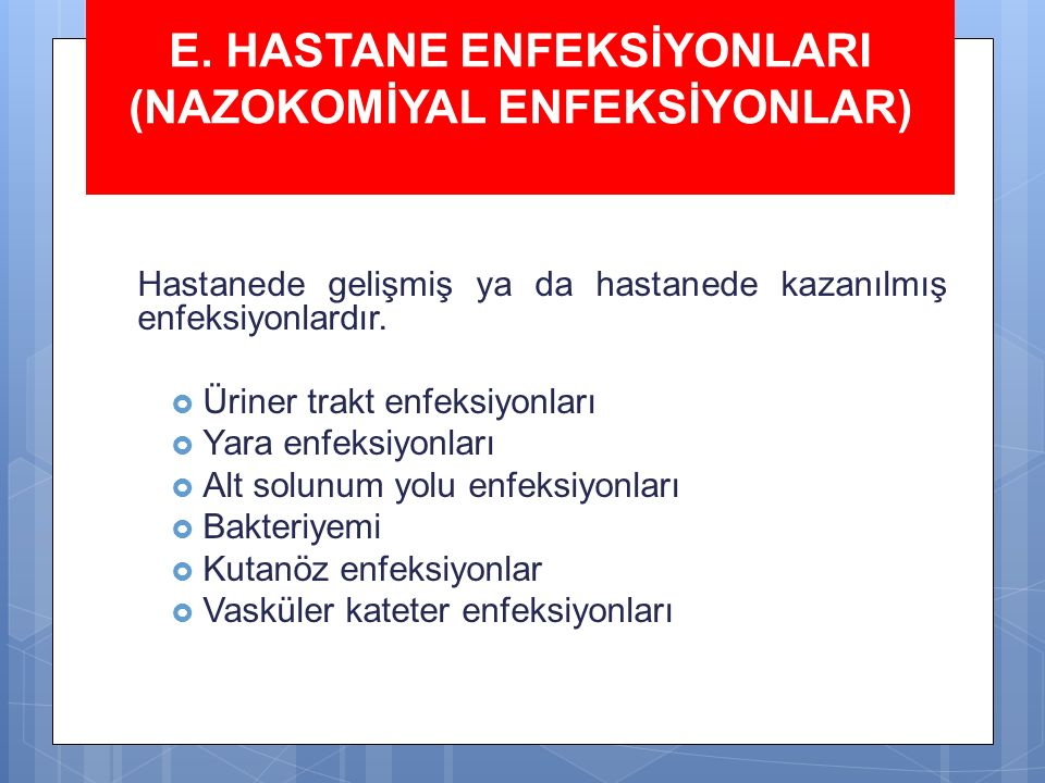 E. HASTANE ENFEKSİYONLARI (NAZOKOMİYAL ENFEKSİYONLAR)