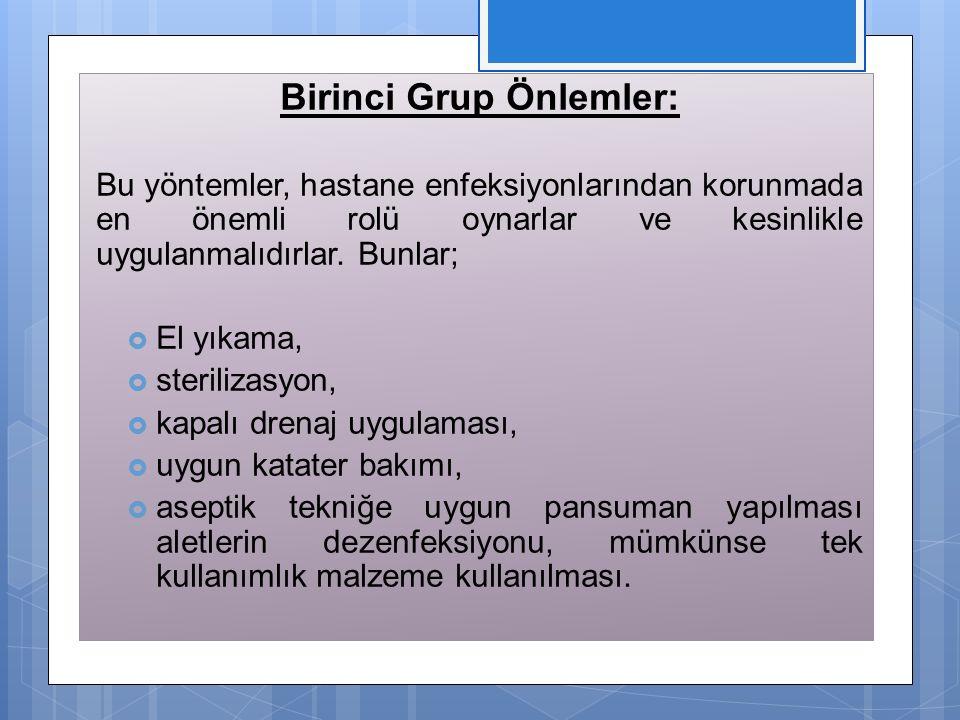 Birinci Grup Önlemler: