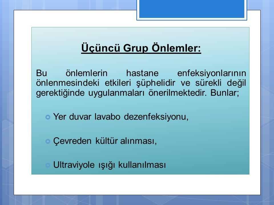 Üçüncü Grup Önlemler: