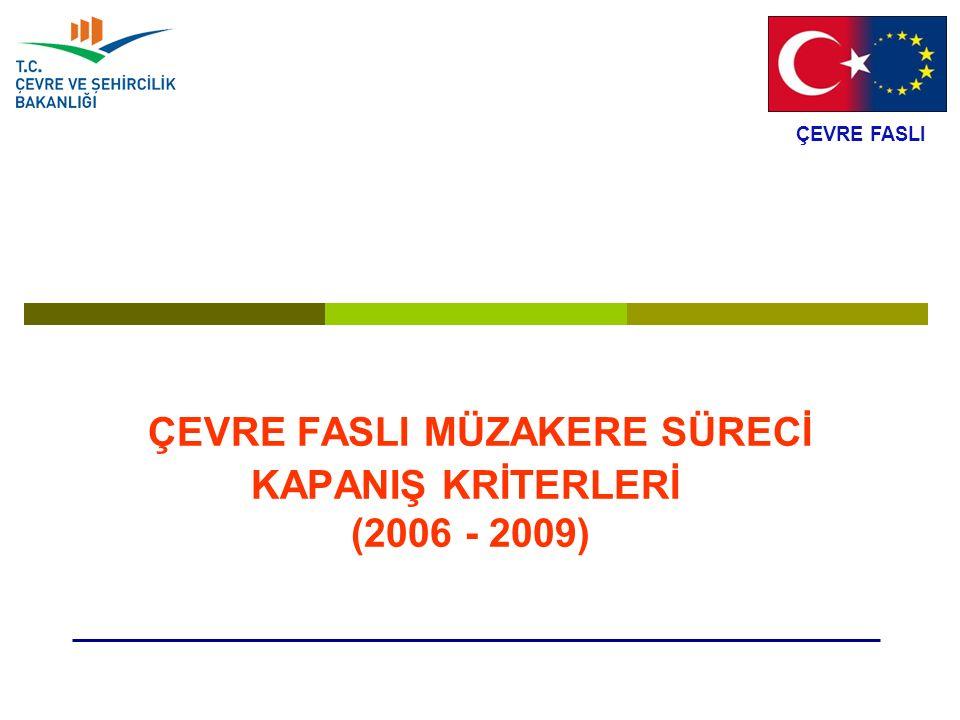 ÇEVRE FASLI MÜZAKERE SÜRECİ KAPANIŞ KRİTERLERİ (2006 - 2009)