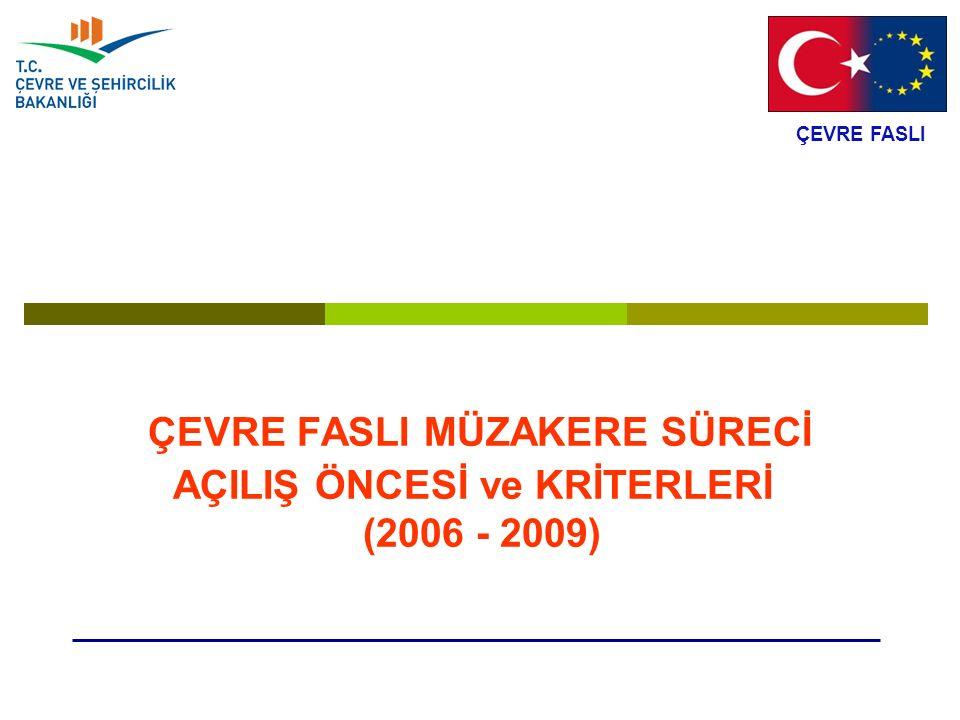 ÇEVRE FASLI MÜZAKERE SÜRECİ AÇILIŞ ÖNCESİ ve KRİTERLERİ (2006 - 2009)