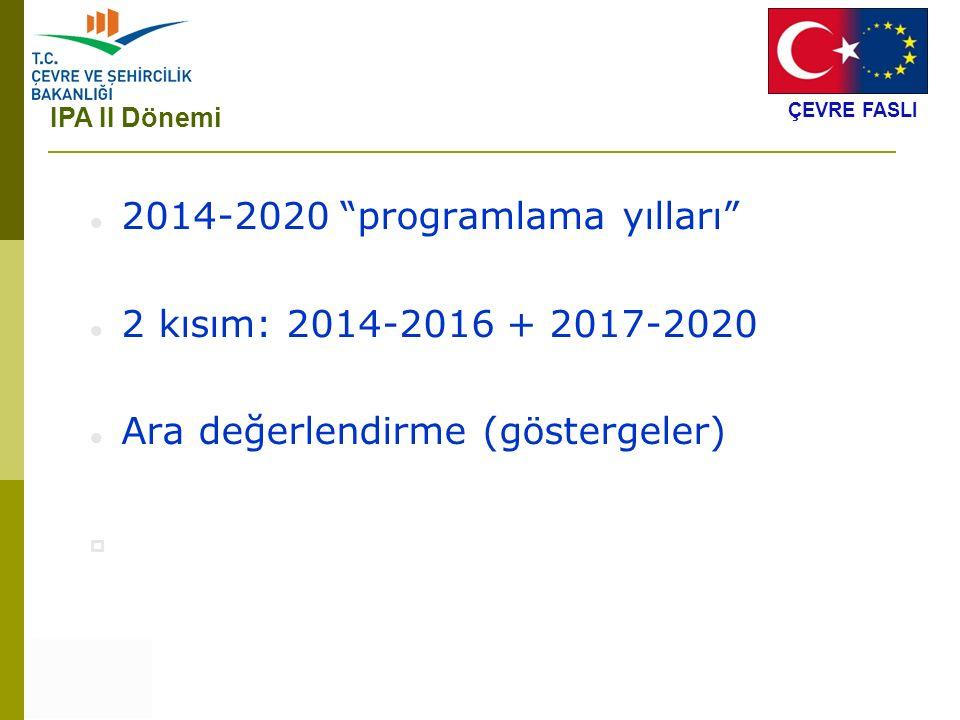 2014-2020 programlama yılları 2 kısım: 2014-2016 + 2017-2020