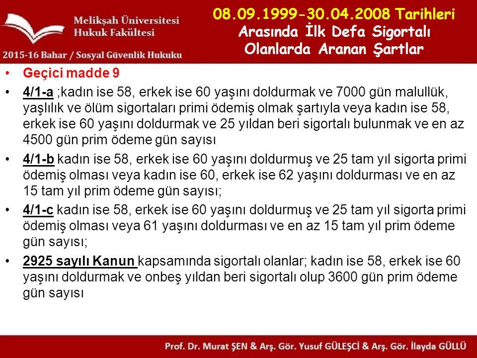 08.09.1999-30.04.2008 Tarihleri Arasında İlk Defa Sigortalı Olanlarda Aranan Şartlar