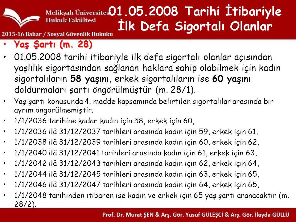 01.05.2008 Tarihi İtibariyle İlk Defa Sigortalı Olanlar