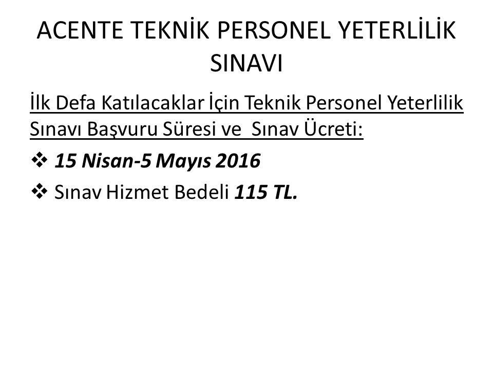 ACENTE TEKNİK PERSONEL YETERLİLİK SINAVI