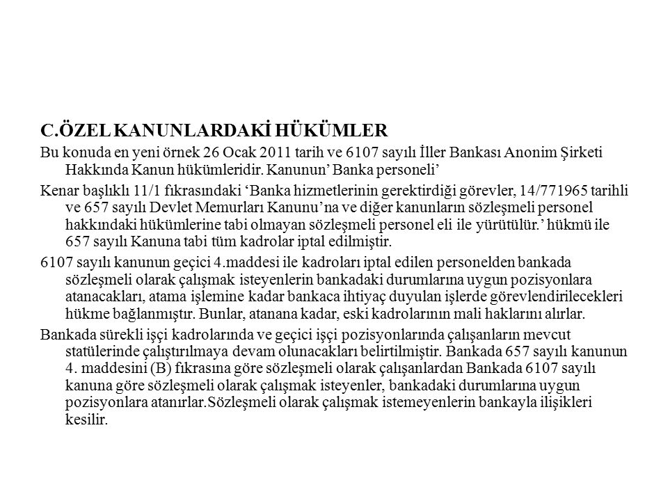 C.ÖZEL KANUNLARDAKİ HÜKÜMLER