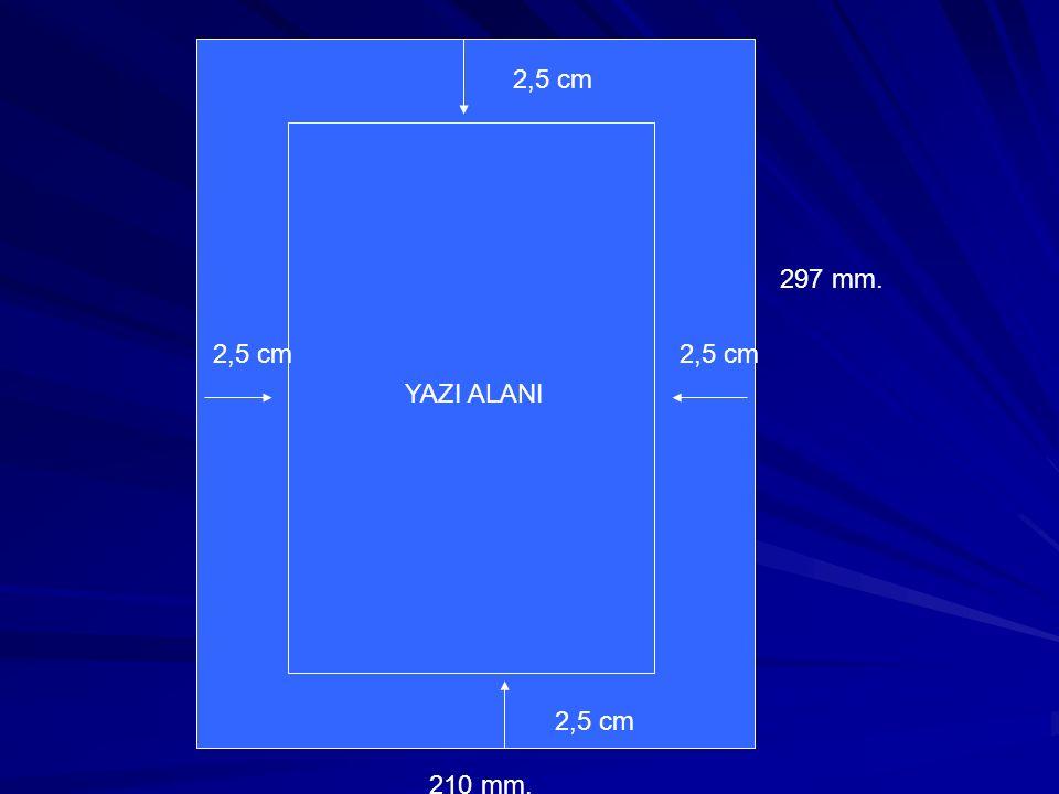YAZI ALANI 2,5 cm 297 mm. 2,5 cm 2,5 cm 2,5 cm 210 mm.