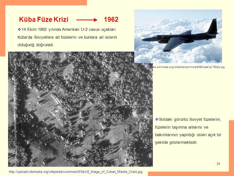 Küba Füze Krizi 1962. 14 Ekim 1962 yılında Amerikan U-2 casus uçakları Küba'da Sovyetlere ait füzelerin ve bunlara ait üslerin olduğunğ doğruladı.