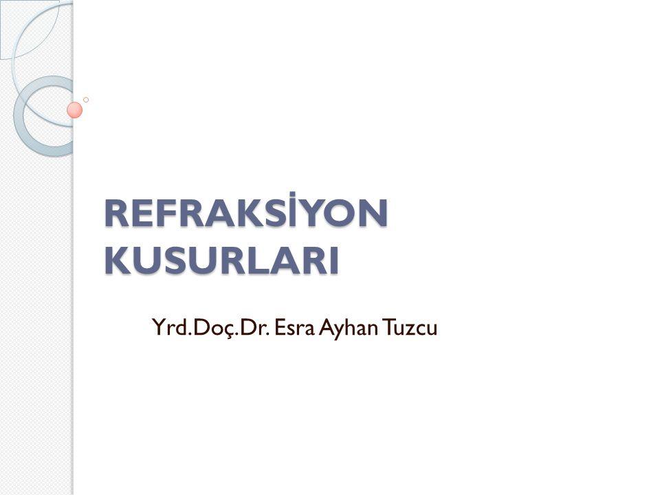 REFRAKSİYON KUSURLARI