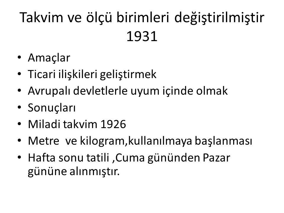 Takvim ve ölçü birimleri değiştirilmiştir 1931